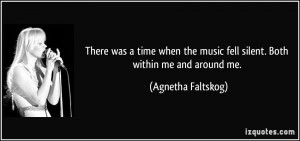 quote-there-was-a-time-when-the-music-fell-silent-both-within-me-and-around-me-agnetha-faltskog